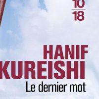 Le dernier mot – Hanif Kureishi