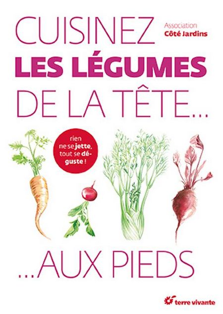 Cuisinez les légumes de la tête... aux pieds !