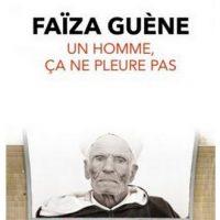 Un homme, ça ne pleure pas -  Faïza Guène