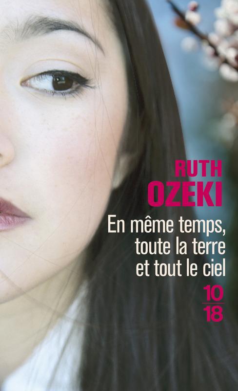 En même temps, toute la terre et tout le ciel - Ruth Ozeki