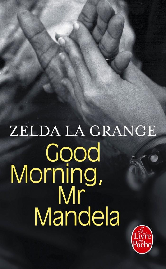 Good Morning, Mr Mandela – Zelda la Grange