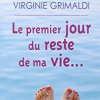 Le premier jour du reste de ma vie - Virginie Grimaldi