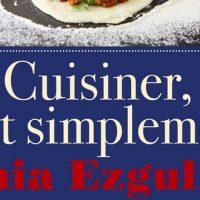 Cuisiner, tout simplement – Sonia Ezgulian