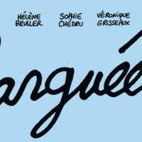 Larguées – Bruller – Chédru – Grisseaux