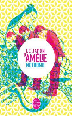 Coffret Le Japon d'Amélie Nothomb, Amélie Nothomb, Le Livre de Poche
