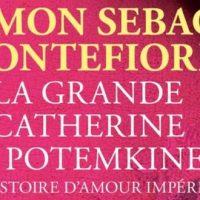 La Grande Catherine et Potemkine – Simon Sebag Montefiore