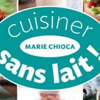 Cuisiner sans lait ! – Marie Chioca
