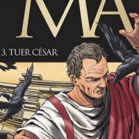 Roma – 3. Tuer César – Adam – Boisserie – Chaillet – Convard – Annabel