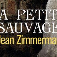 La petite sauvage - Jean Zimmerman