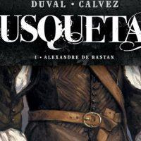 Mousquetaire – 1. Alexandre de Bastan – Duval – Calvez