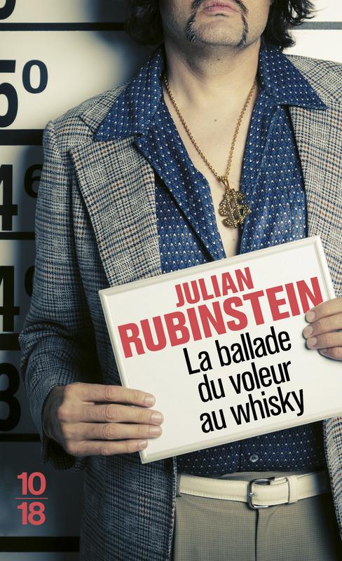 La ballade du voleur au whisky - Julian Rubinstein