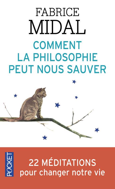 Comment la philosophie peut nous sauver - Fabrice Midal