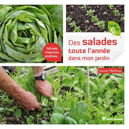 Des salades toute l'année dans mon jardin – Xavier Mathias