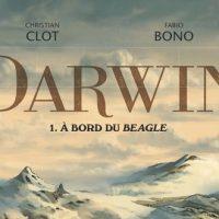 Darwin – Tome 1. A bord du Beagle - Clot et Bono