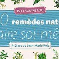 250 remèdes naturels à faire soi-même – Dr Claudine Luu