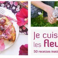 Je cuisine les fleurs – A. Geers et O. Degorce