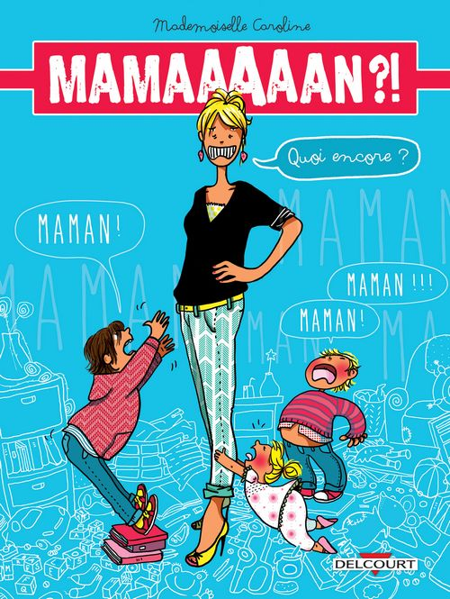 Mamaaaaan - Mademoiselle Caroline