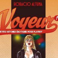 Voyeur – Tome 1 – Horacio Altuna