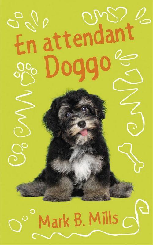 En attendant Doggo - Mark B. Mills