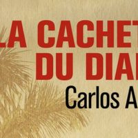 La cachette du diable – Carlos Acosta