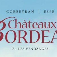 Châteaux Bordeaux – 7. Les vendanges – Corbeyran – Espé