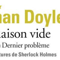 La maison vide précédé de Dernier problème – Arthur Conan Doyle