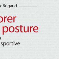 Améliorer sa posture du quotidien à la pratique sportive - Frédéric Brigaud
