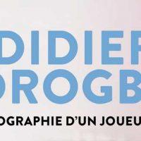 Didier Drogba, autobiographie d'un joueur engagé