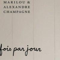 3 fois par jour – Marilou et Alexandre Champagne