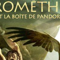 Prométhée et la boîte de Pandore - Luc Ferry - Clotilde Bruneau - Guiseppe Baiguera