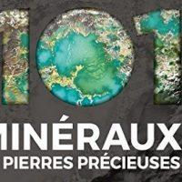 101 minéraux et pierres précieuses - Jean-Claude Boulliard