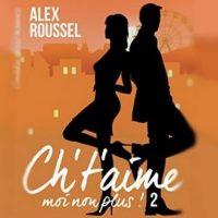 Ch't'aime… moi non plus ! (tome 2) - Alex Roussel (ebook)