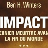 Impact – Dernier meurtre avant la fin du monde – Ben H. Winters