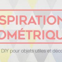 Inspirations géométriques – Sarah Despoisse et Florence Gonneau