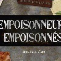 Empoisonneurs, empoisonnés – Jean-Paul Viart