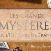 Les grands mystères de l'Histoire de France – Renaud Thomazo