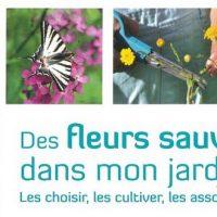 Des fleurs sauvages dans mon jardin – Brigitte Lapouge-Déjean et Serge Lapouge