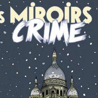 Les miroirs du Crime – 1. Les Tueurs de Pigalle – N. Simsolo – D. Hé