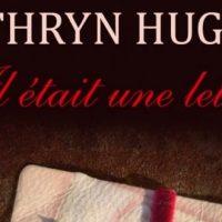 Il était une lettre - Kathryn Hughes