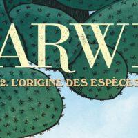 Darwin - Tome 2 : L'origine des espèces – C. Clot et F. Bono