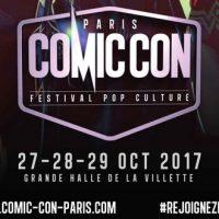 Le Comic Con Paris revient en octobre 2017
