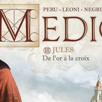 Médicis – Tome 3. Jules – Peru - Leoni – Negrin – Jacquemoire