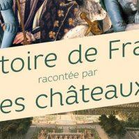 L'Histoire de France racontée par les châteaux – Renaud Thomazo