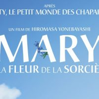 Découvrez l'affiche et le trailer de Mary et la fleur de la sorcière