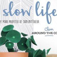 Le slow life - 20 DIY pour profiter de son intérieur - Clem Around The Corner