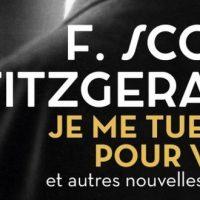 Je me tuerais pour vous – F. Scott Fitzgerald