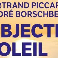 Objectif soleil – Bertrand Piccard et André Borschberg