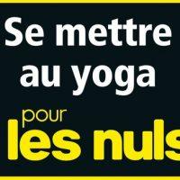 Se mettre au yoga pour les nuls – Clara Cuadrado