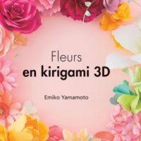 Fleurs en kirigami 3D – Emiko Yamamoto