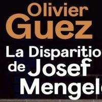 La disparition de Josef Mengele – Olivier Guez